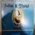 (( 10.cu )) Osmanlı İmparatorluğu Padişahlarından Sultan 3. Murad